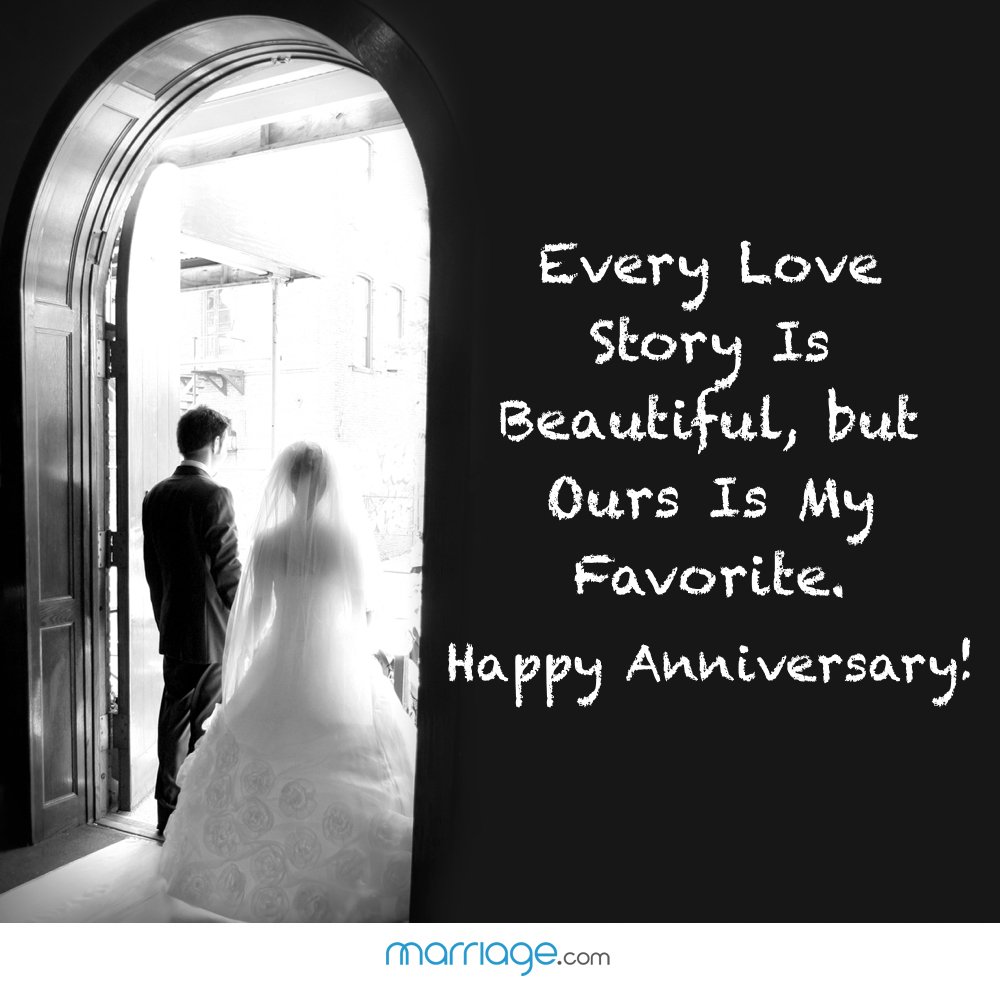 Every Love Story Is Beautiful, but Ours Is My Favorite. Happy Anniversary!