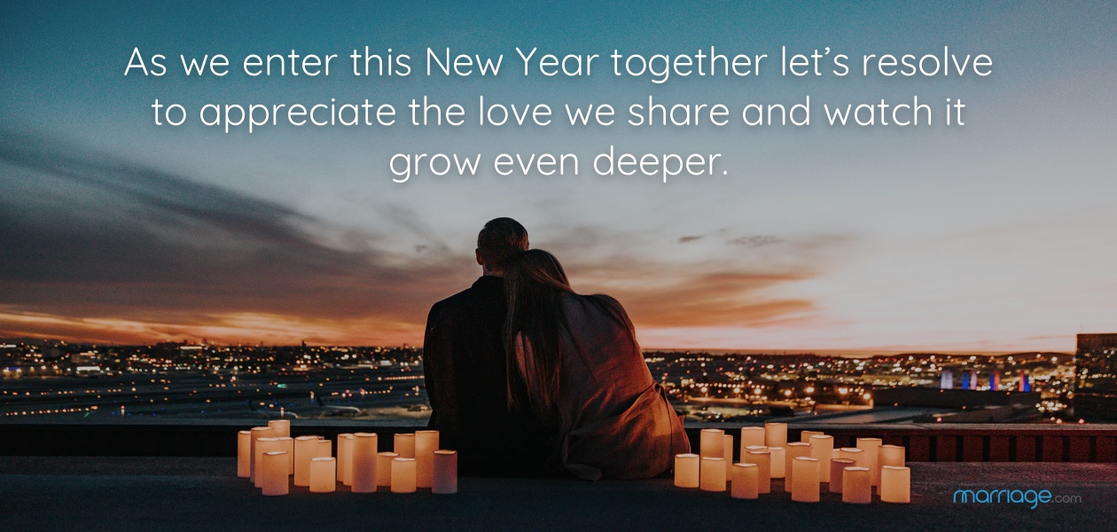 As we enter this New Year together ley's resolve to appreciate the love we share and watch it grow even deeper.