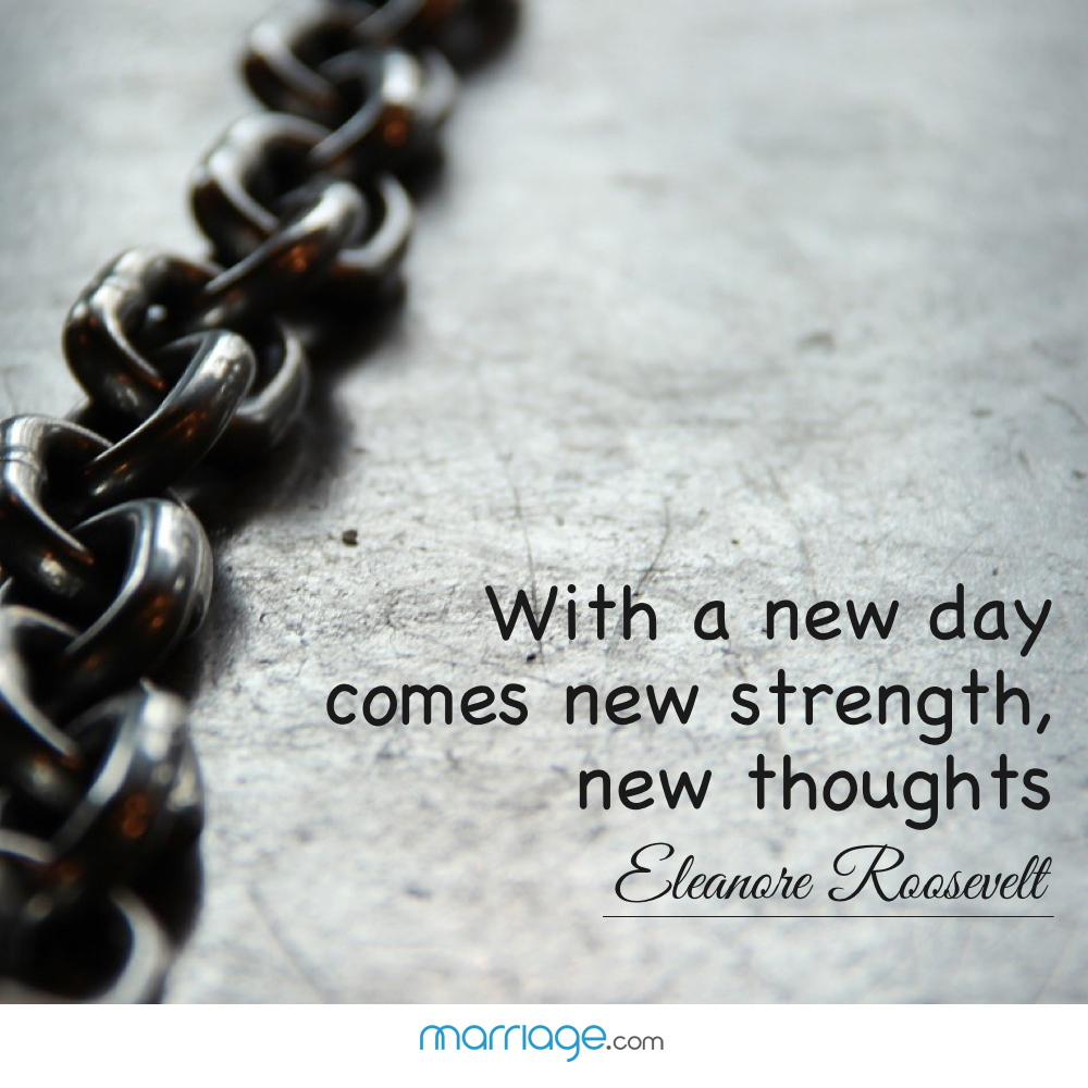 With a new day comes new strength, new thoughts - Eleanore Roosevelt