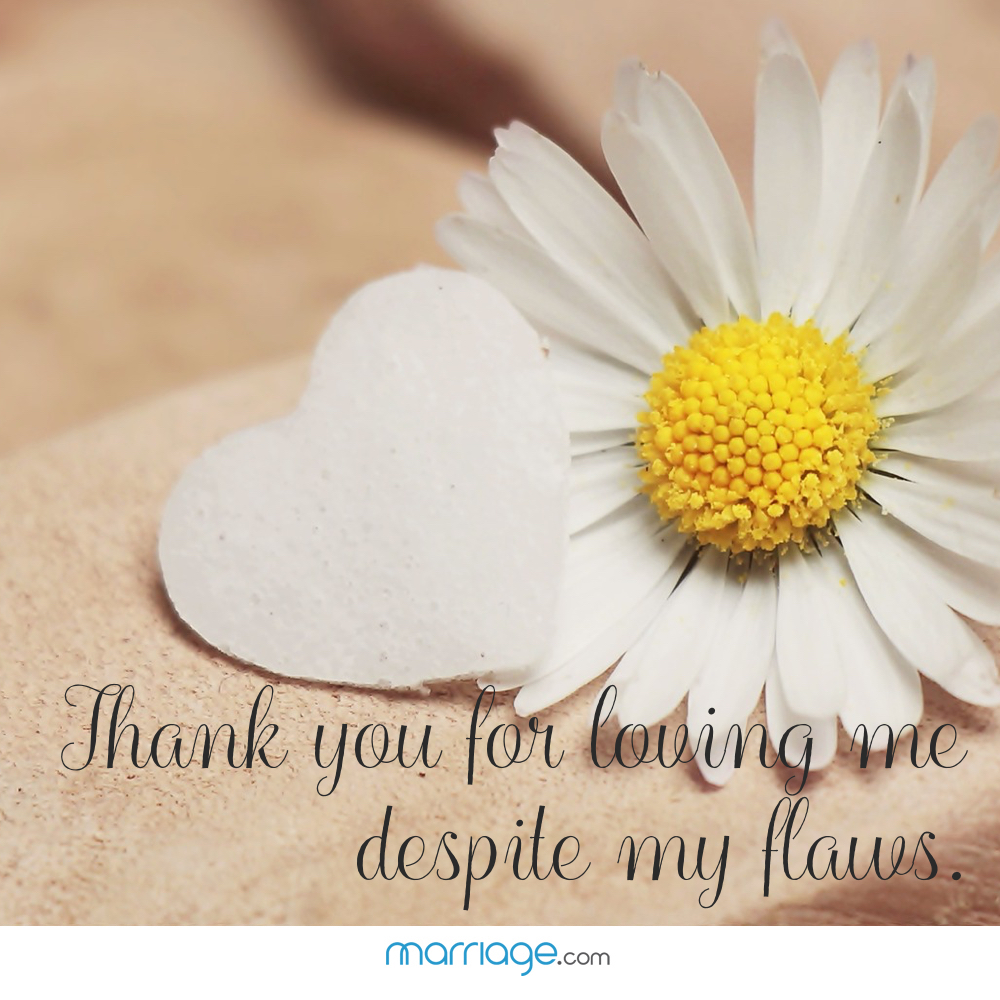 Thank You Quotes - Thank you for loving me despite my flaws.