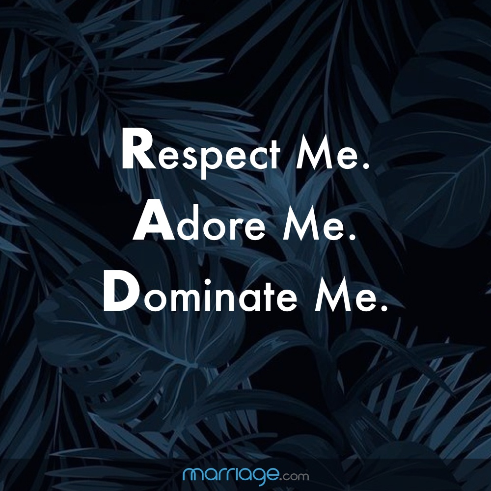 Respect Me. Adore Me. Dominate Me