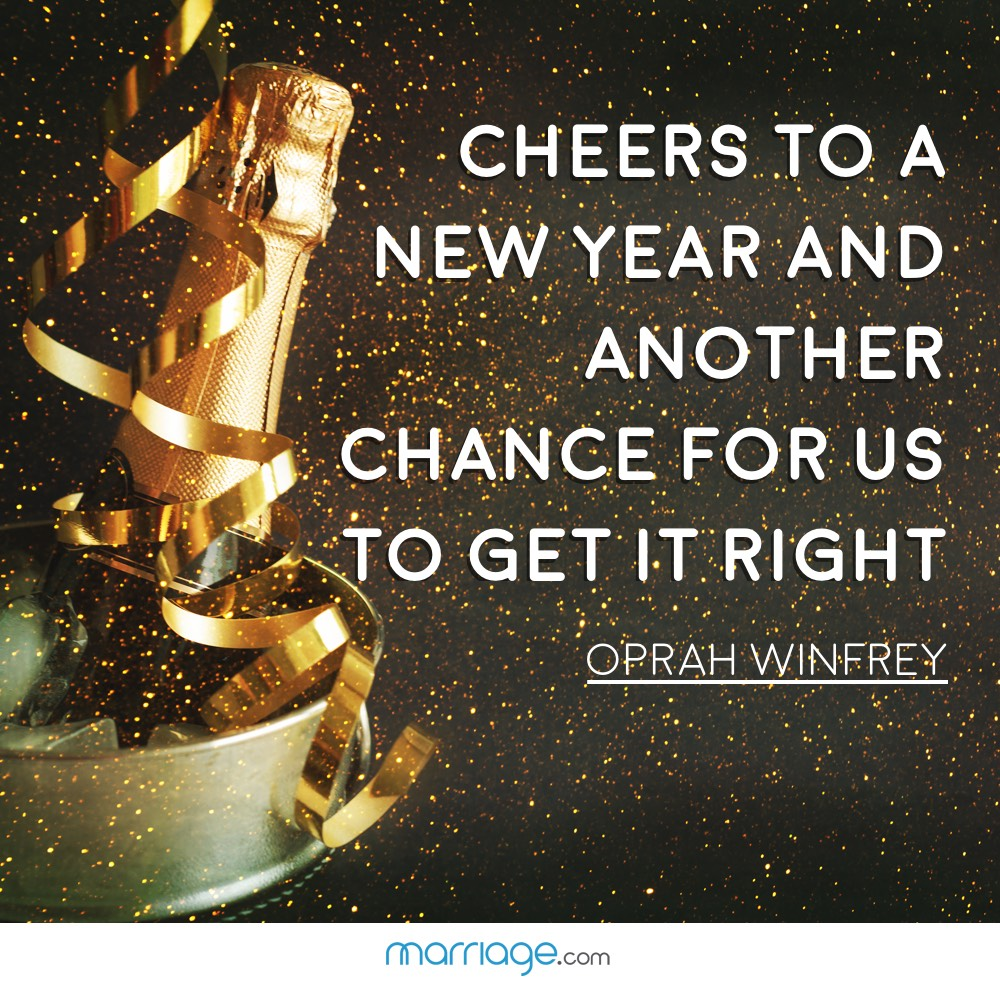 Cheers to a new year and another chance for us to get it right. ― Oprah Winfrey
