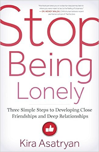 Stop Being Lonely: Three Simple Steps to Developing Close Friendships