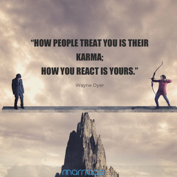 How people treat you is their karma, how you react is yours