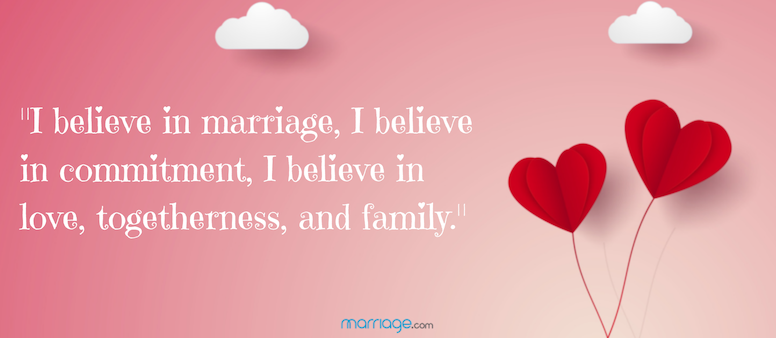 I believe in marriage