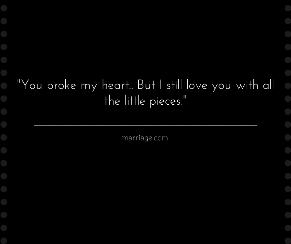 Heartbreak Quotes That Keep You Going When You Are Nursing A Broken Heart
