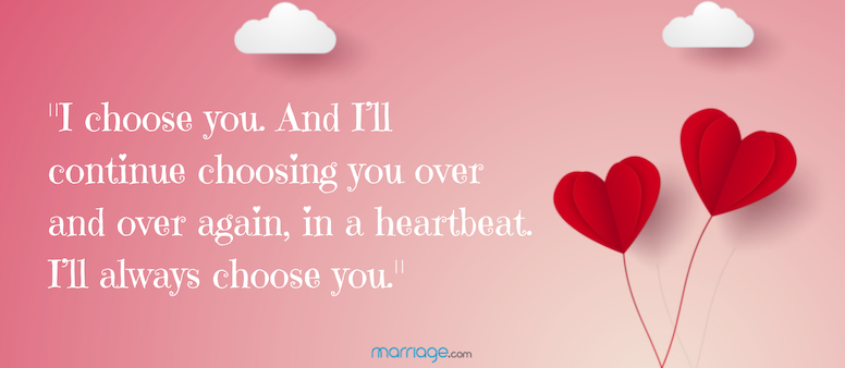 In a heartbeat I will choose you
