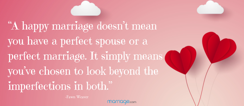 A happy marriage doesn't mean you get the perfect spouse