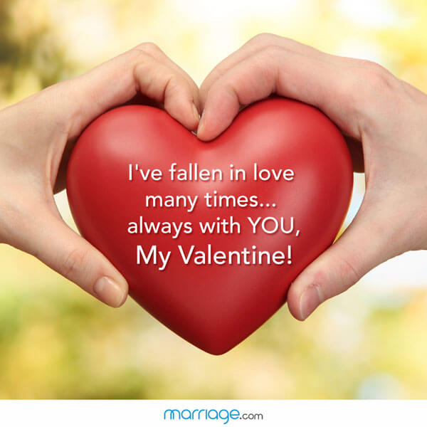 I've fallen in love many times... always with you, My Valentine!