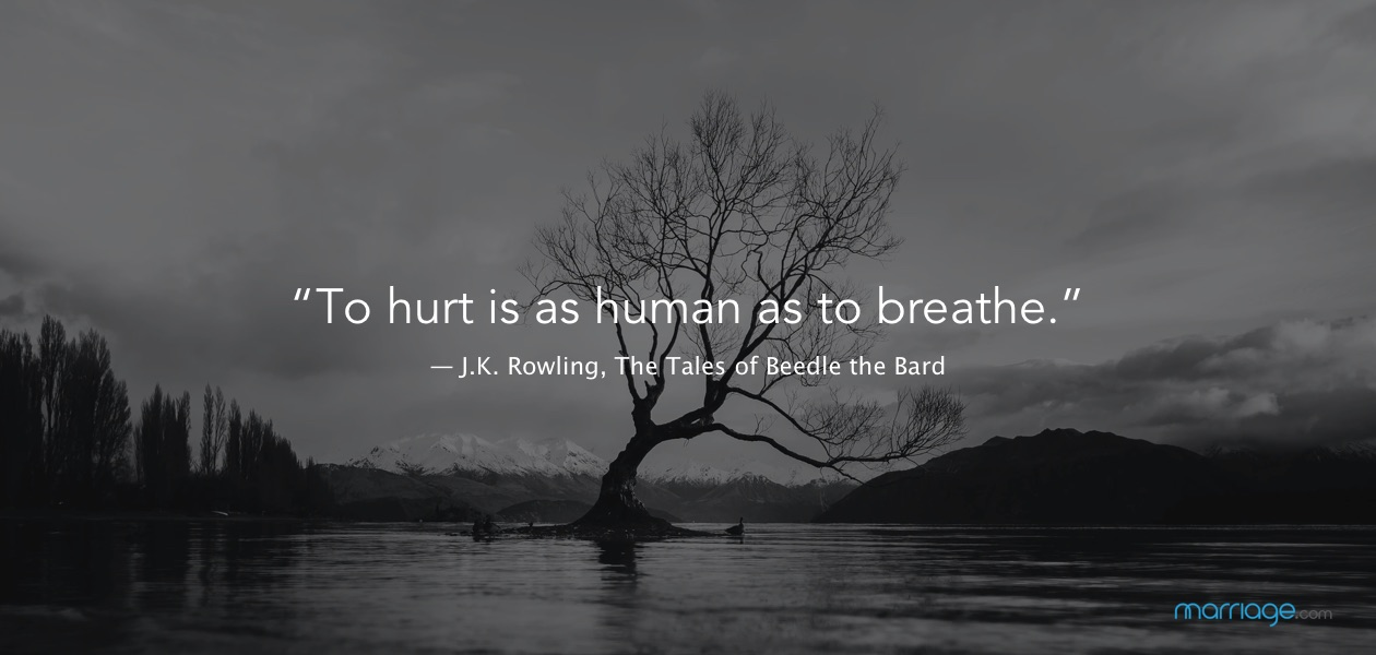 """To hurt is as human as to breathe.""― J.K. Rowling, The Tales of Beedle the Bard"