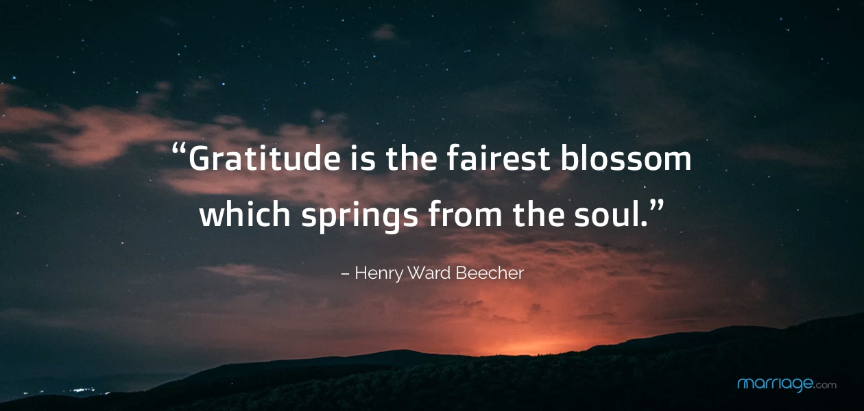 """Gratitude is the fairest blossom which springs from the soul."" – Henry Ward Beecher"