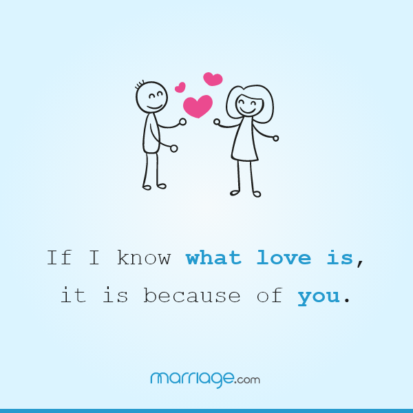 If I know what love is, it is because of you. ― Hermann Hesse