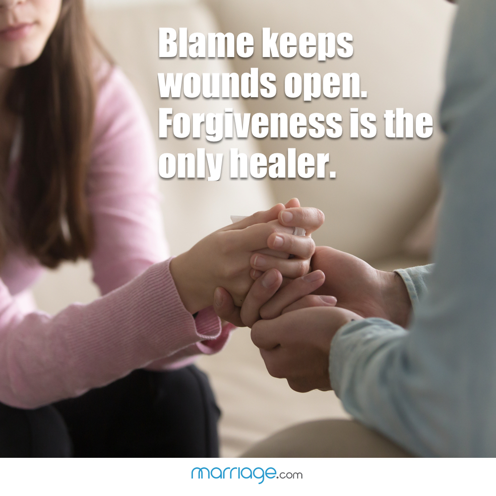Blame keeps wounds open. Forgiveness is the only healer.