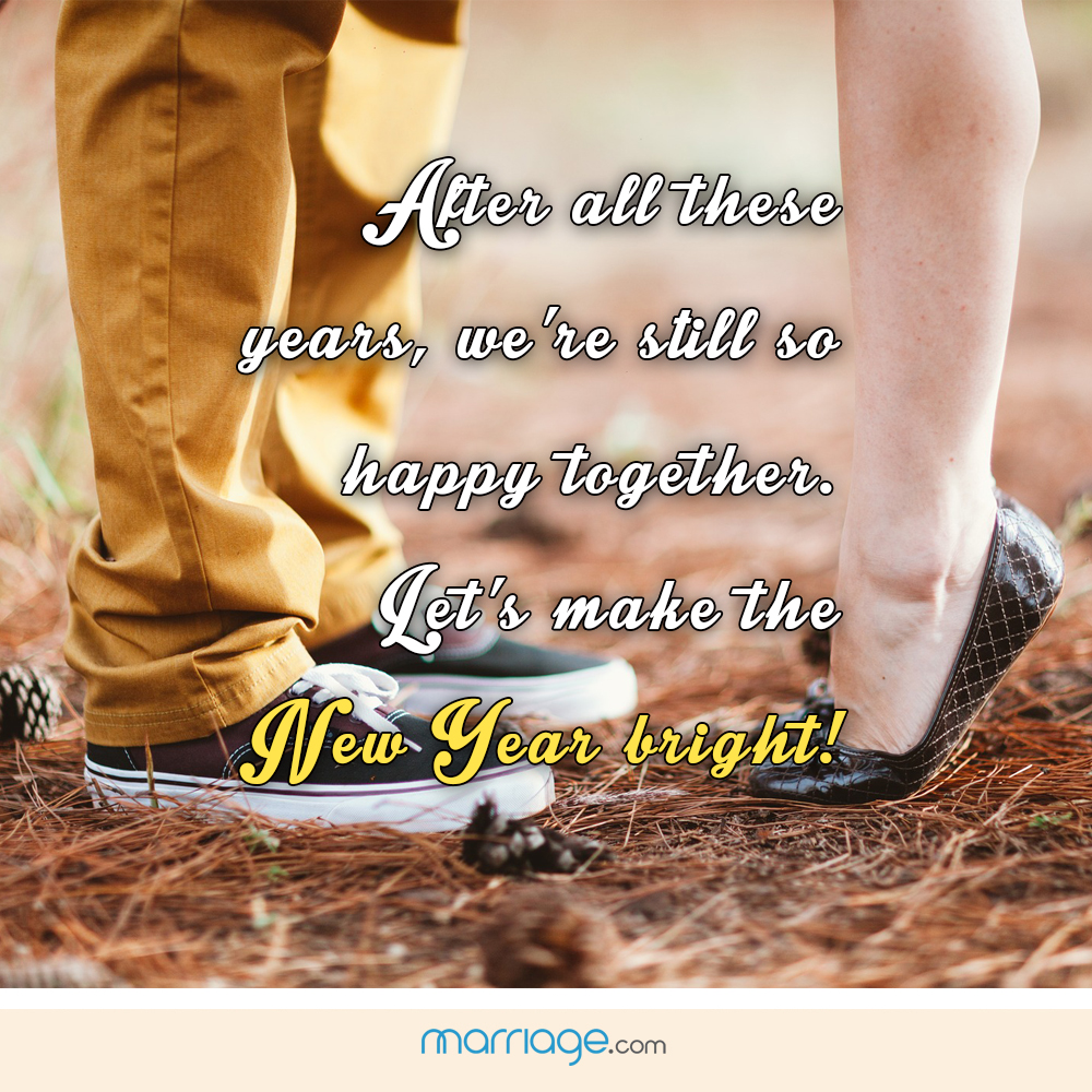 Alter all these years, we're still so happy together. Let's make the new year bright!