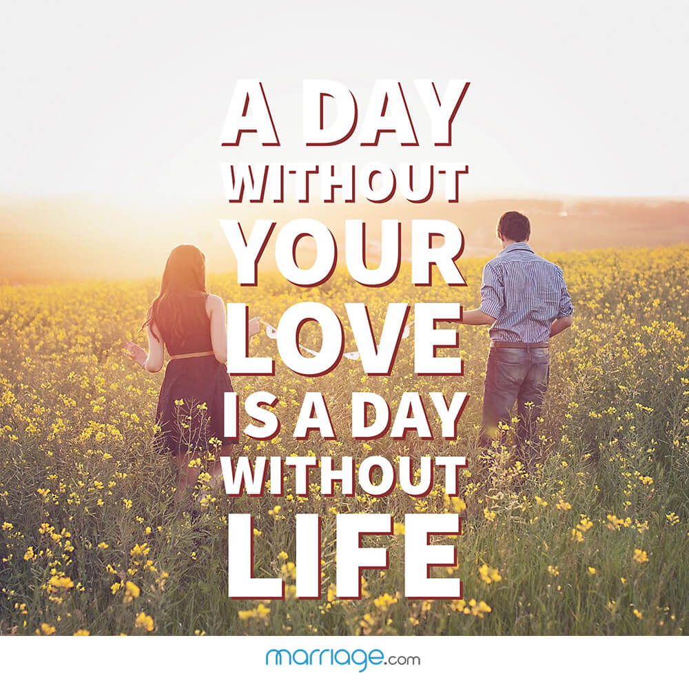 A day without your love is a day without life