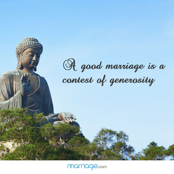 A good marriage is a contest of generosity!