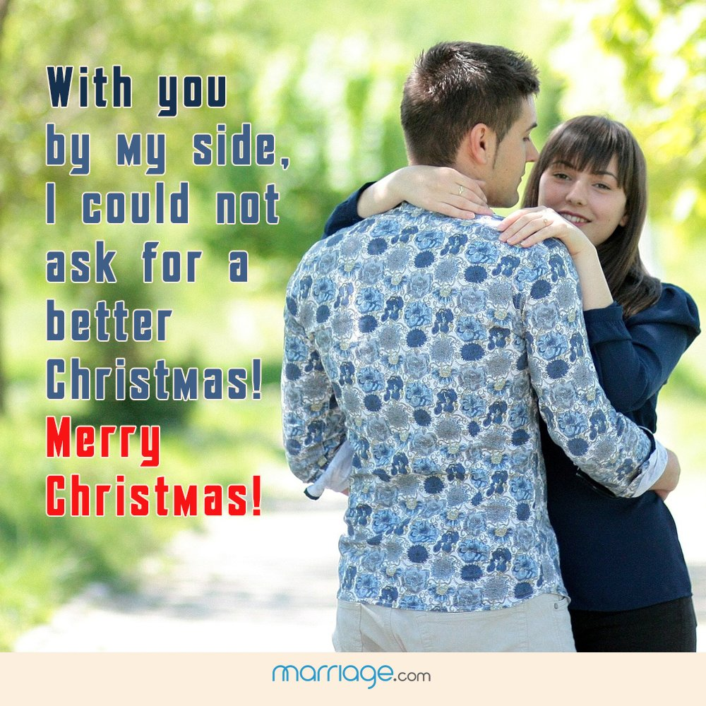 With you by my side, I could not ask for a better christmas! Merry Christmas!