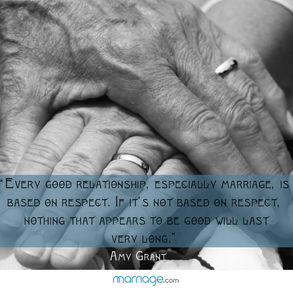 """Every good relationship, especially marriage, is based on respect. if it's not based on respect, nothing that appears to be good will last very long.""  Amv Grant"