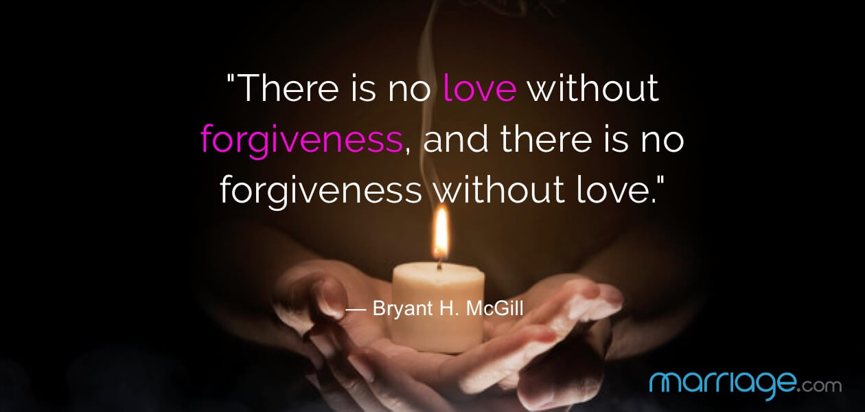 """There is no love without forgiveness, and there is no forgiveness without love.\"" — Bryant H. McGill"