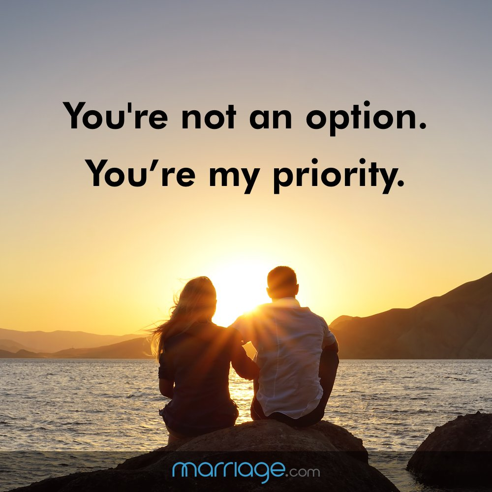 You're not an option. You're my priority.