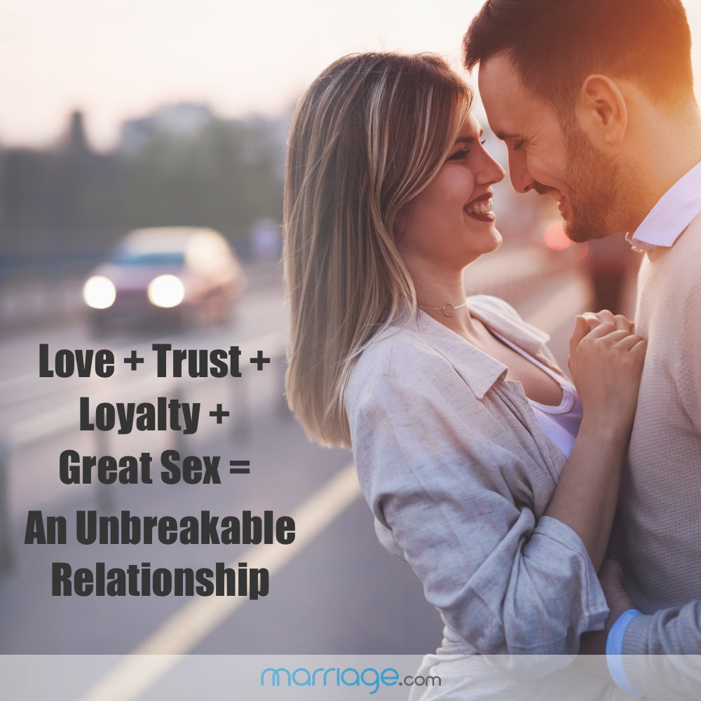 LOVE + TRUST + LOYALTY + GREAT SEX = AN UNBREAKABLE RELATIONSHIP