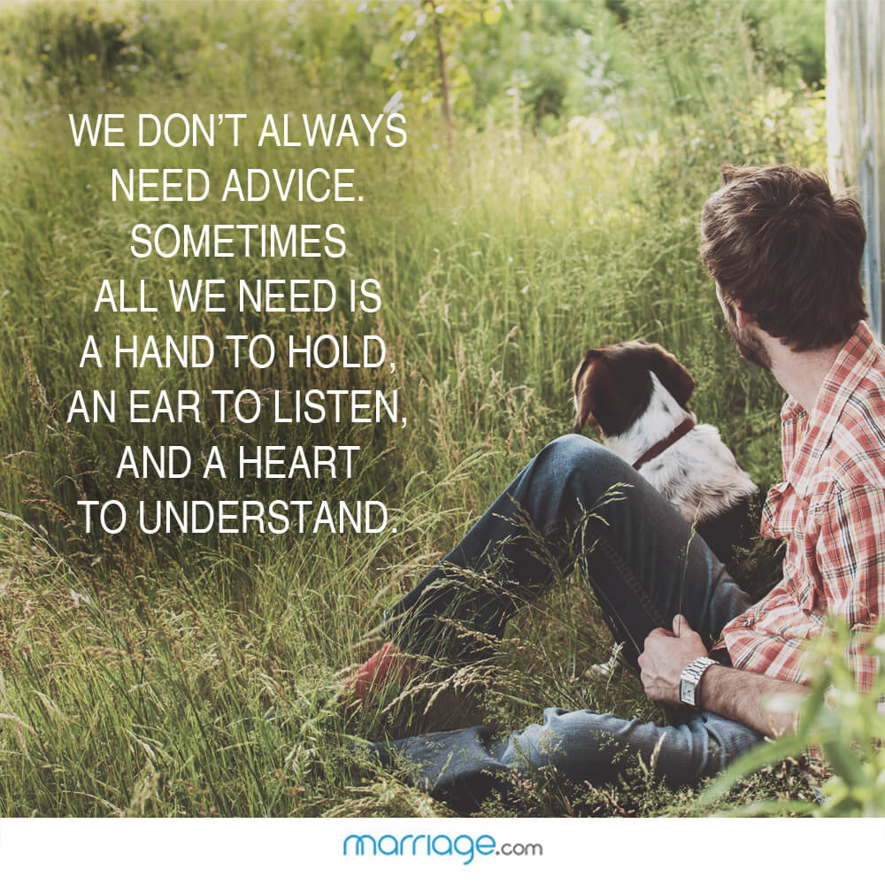 We don't always need advice. sometimes all we need is a hand to hold, an ear to listen, and a heart to understand.