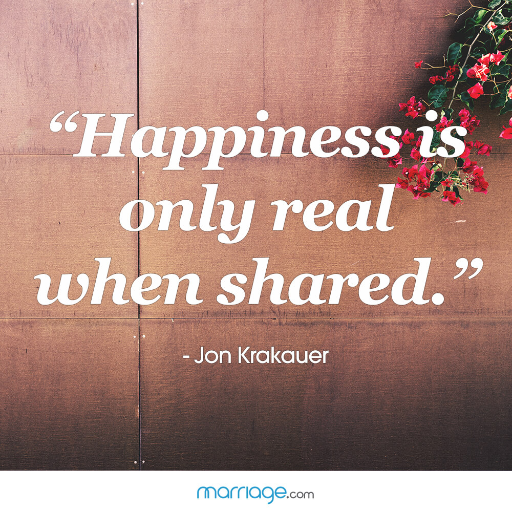 """Happiness is only real when shared."" - Jon Krakauer"
