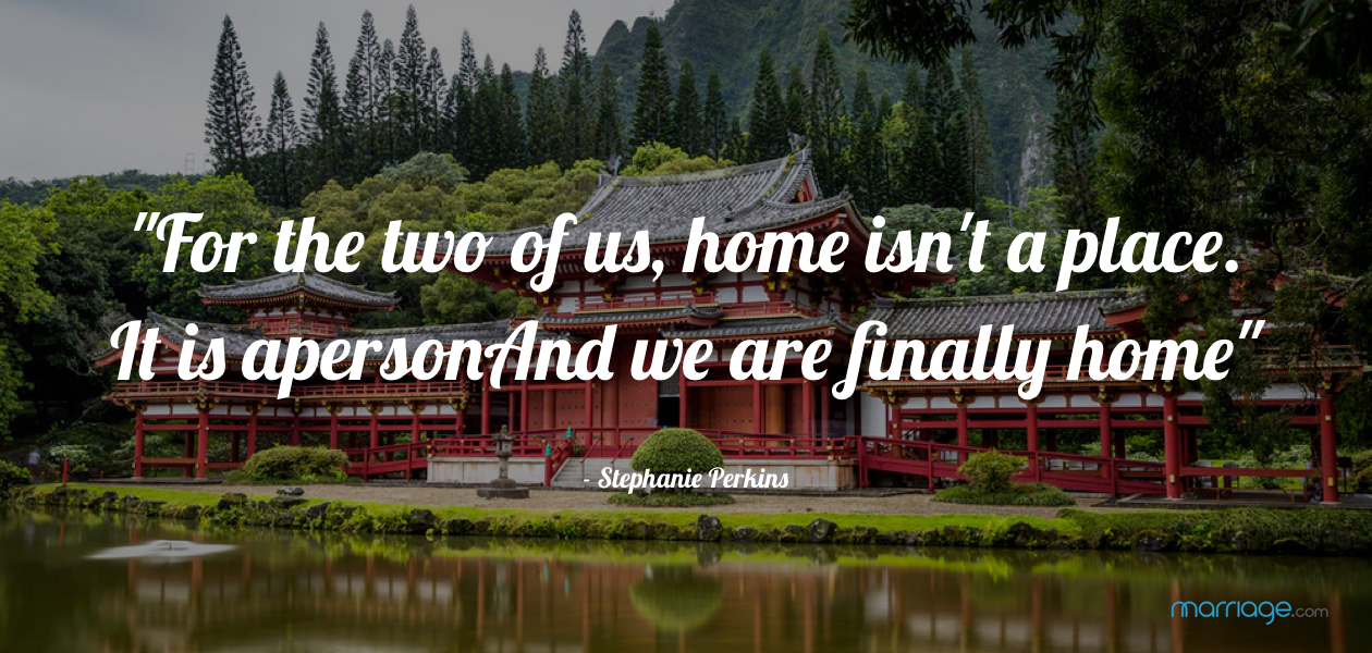 ""\""""For the two of us, home isn't a place. It is a person. And we are finally home."""" Stephanie Perkins""1260|600|?|en|2|7aea09a9e272017073b627424cd310e6|False|UNLIKELY|0.3209078907966614
