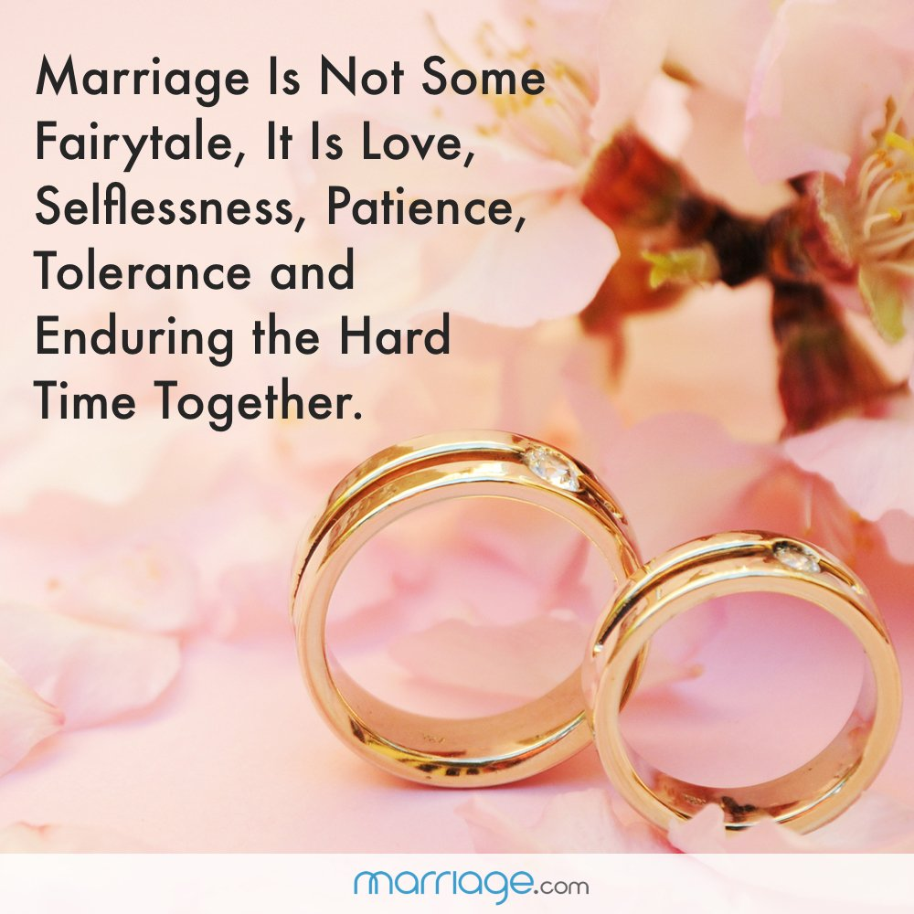 Marriage Is Not Some Fairytale, It Is Love, Selflessness, Patience, Tolerance and Enduring the Hard Time Together.