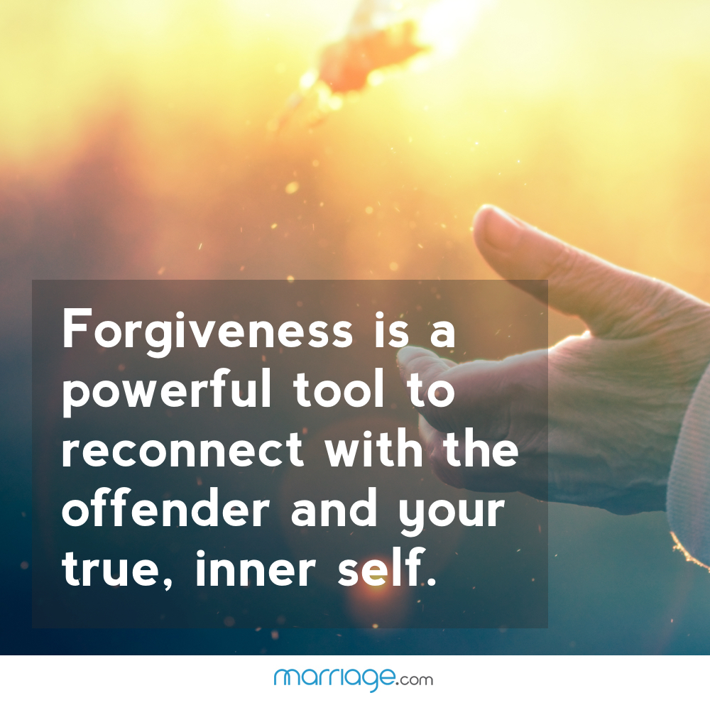 Forgiveness is a powerful tool to reconnect with the offender and your true, inner self.