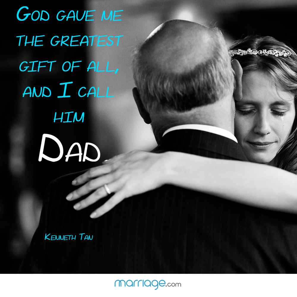 God gave me the greatest gift of all, and i call him dad. - Kenneth Tan