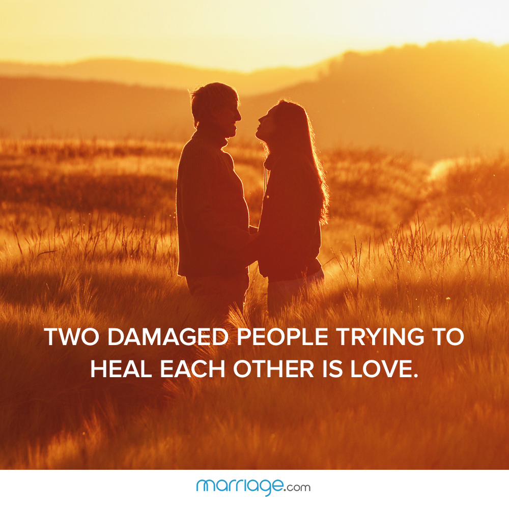 TWO DAMAGED PEOPLE TRYING TO HEAL EACH OTHER IS LOVE.