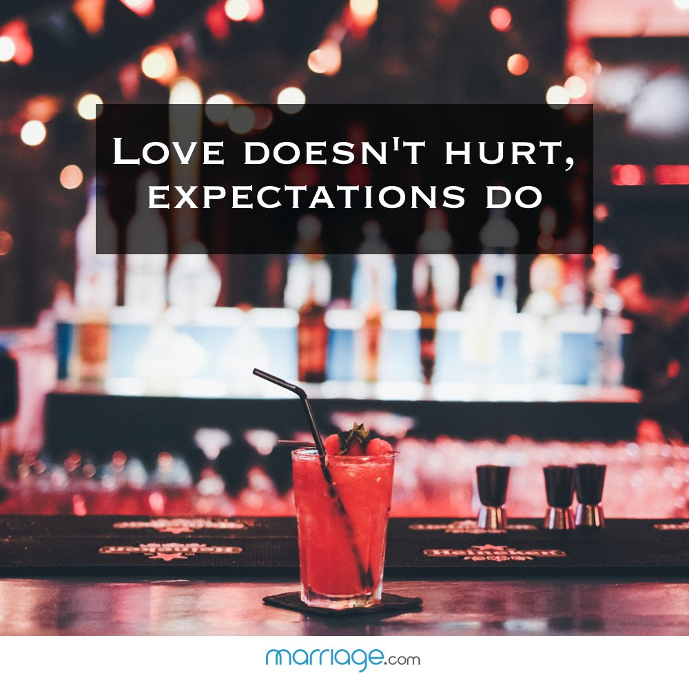 Love doesn't hurt, expectations do.