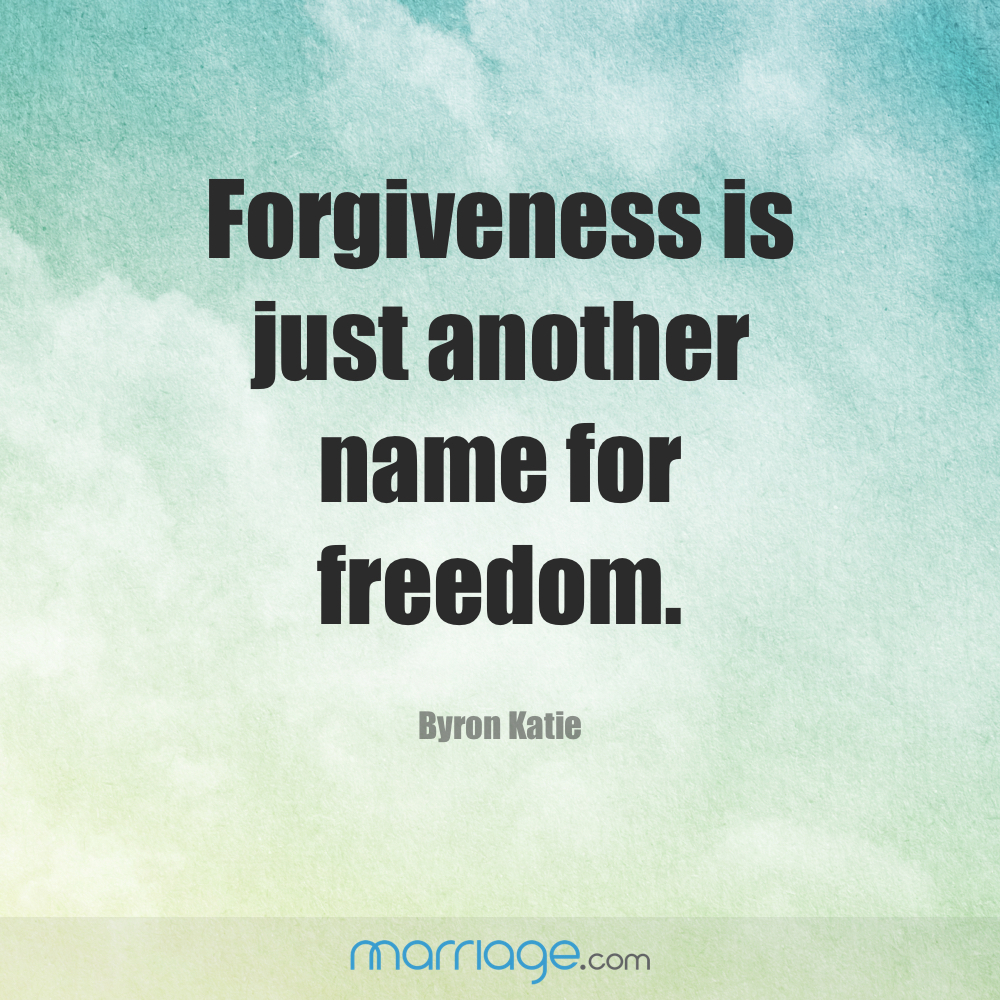"""Forgiveness is just another name for freedom."" – Byron Katie"