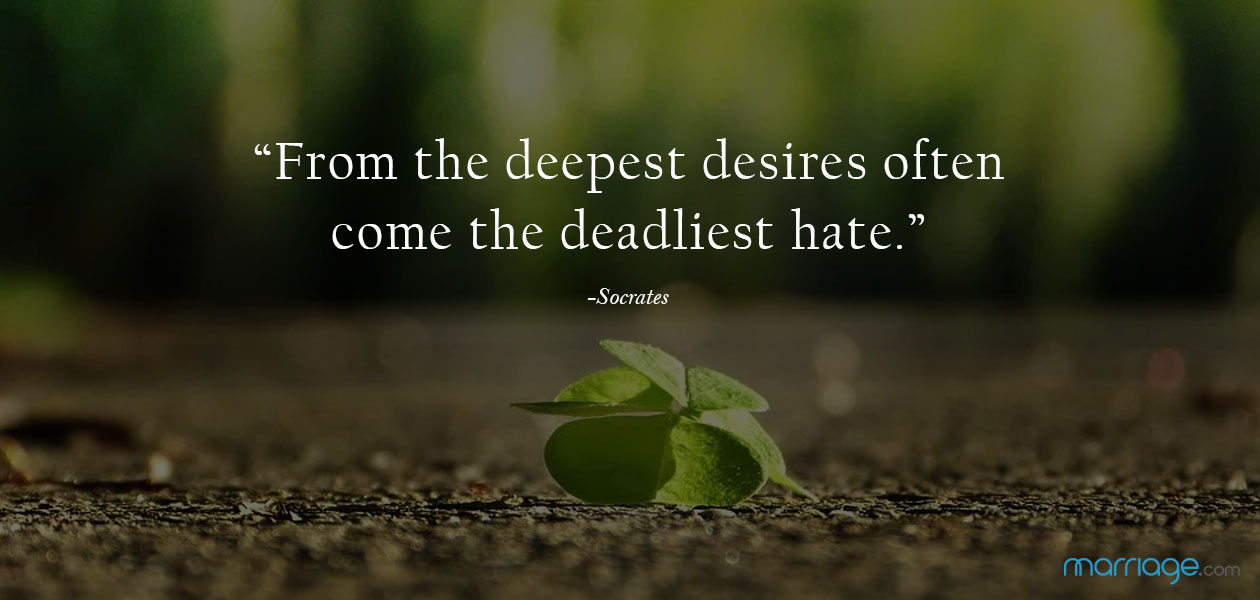 """""""From the deepest desires often come the deadliest hate."""" ―Socrates"""