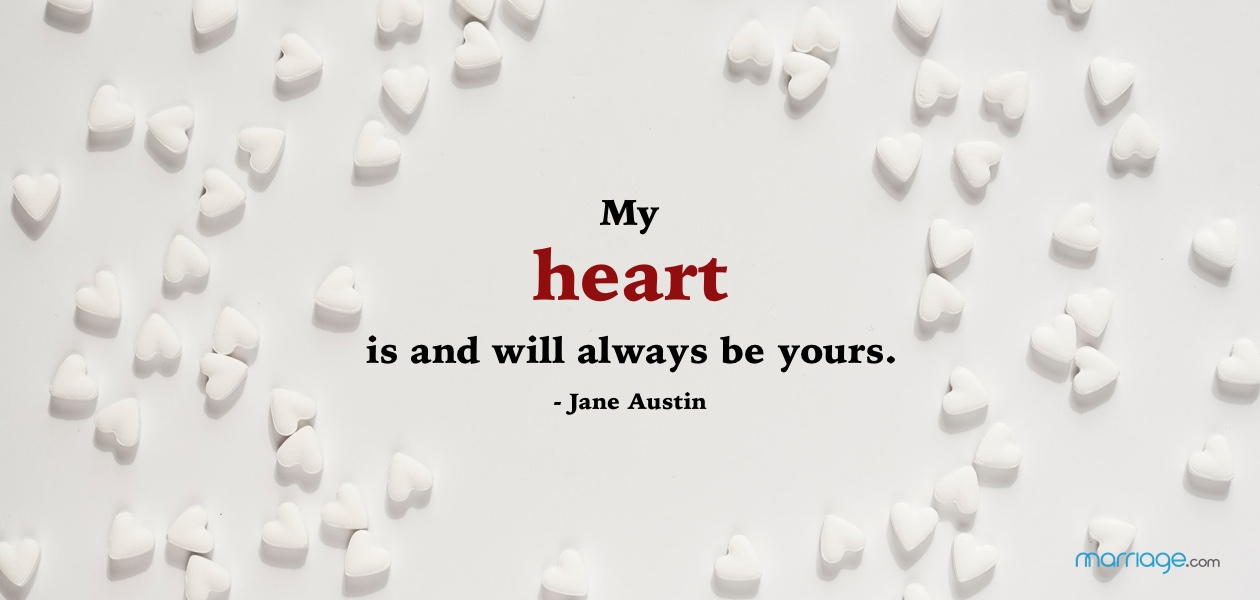My heart is and will always be yours. - Jane Austin