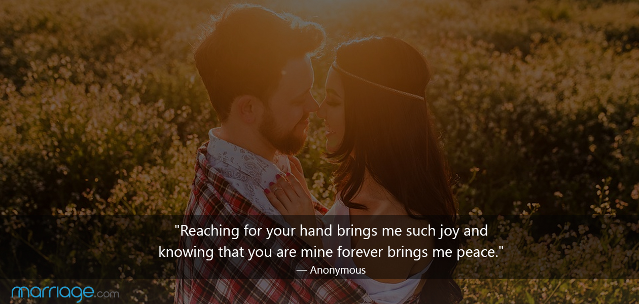 """""""Reaching for your hand brings me such joy and knowing that you are mine forever brings me peace."""" — Anonymous"""