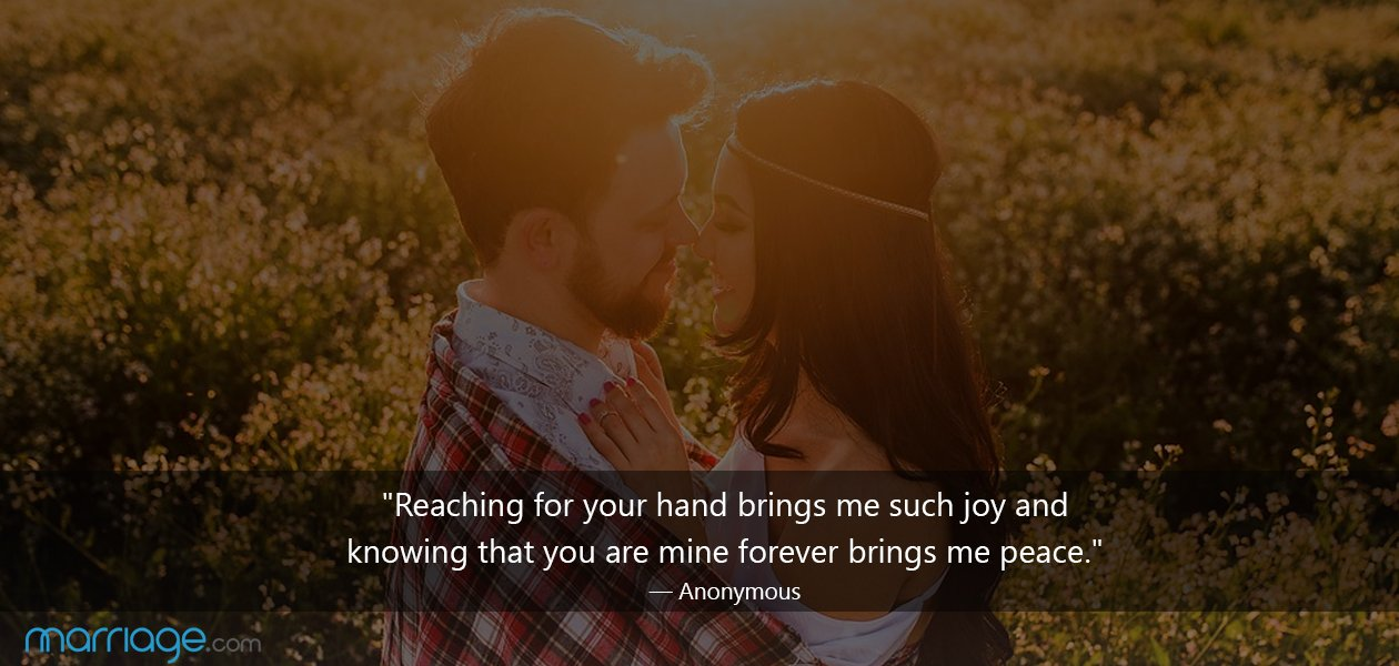 """Reaching for your hand brings me such joy and knowing that you are mine forever brings me peace."" —​ Anonymous"