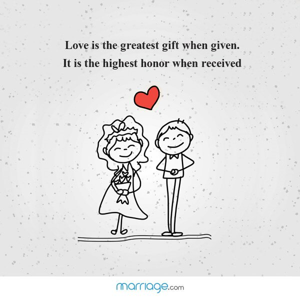 Love is the greatest gift when given. It is the highest honor when received!