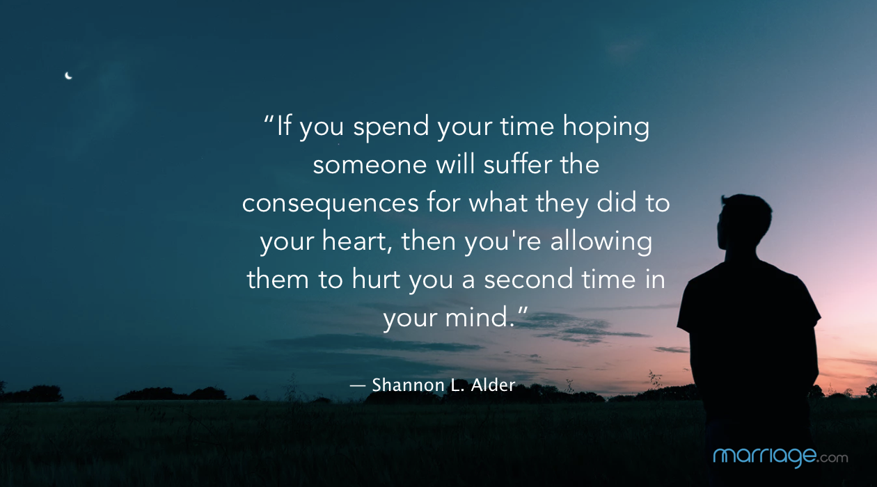 """If you spend your time hoping someone will suffer the consequences for what they did to your heart, then you're allowing them to hurt you a second time in your mind."" ― Shannon L. Alder"