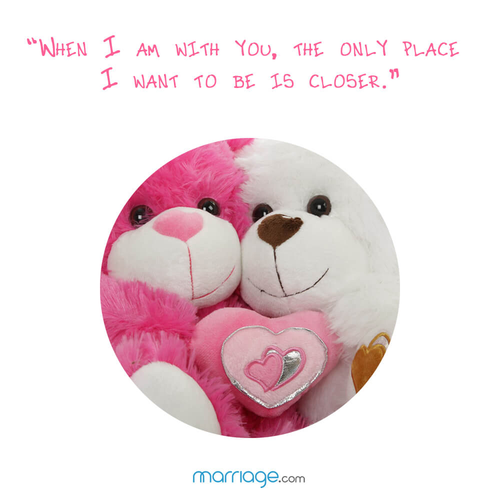 """when i am with you, the only place i want to be is closer.\"""