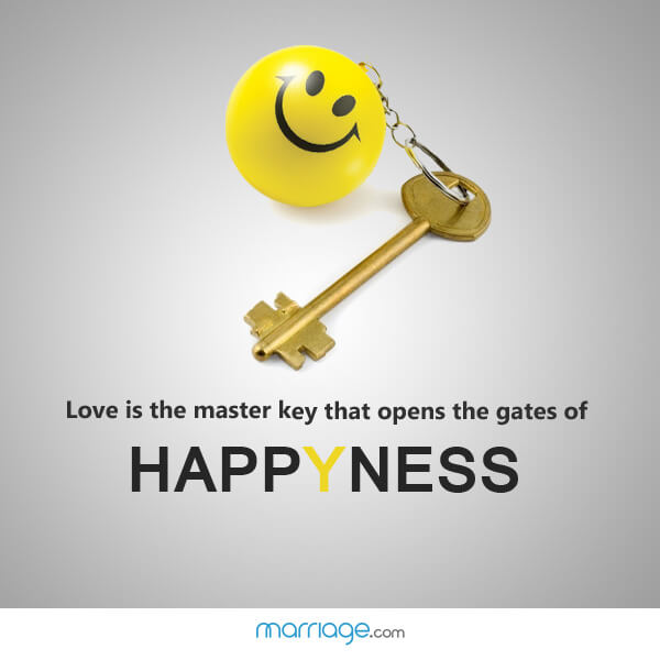 Love is the master key that opens the gates of happyness