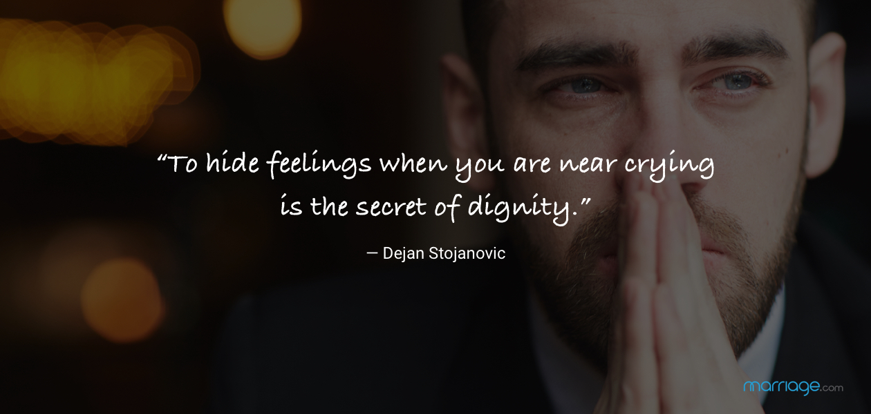 """To hide feelings when you are near crying is the secret of dignity."" — Dejan Stojanovic"