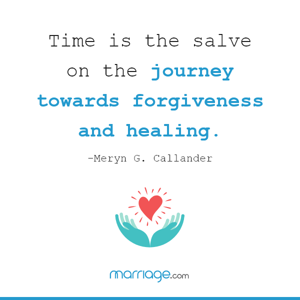 Time is the salve on this journey towards forgiveness and healing. — Meryn G. Callander