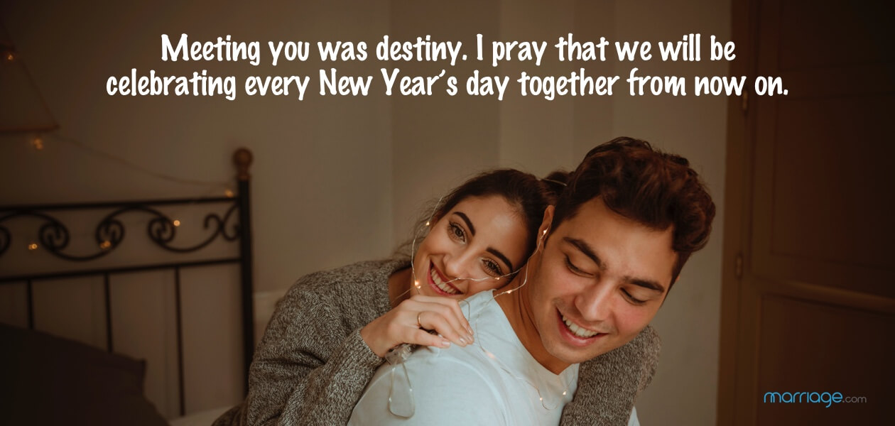 Meeting you was destiny. I pray that we will be celebrating every New Year's day together from now on.