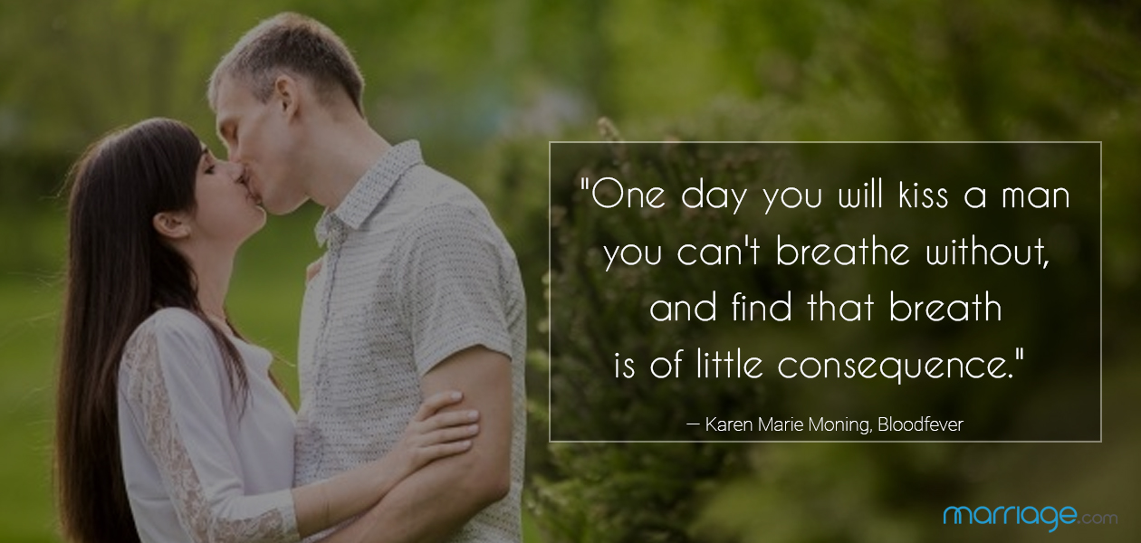""\""""One day you will kiss a man you can't breathe without, and find that breath is of little consequence."""" ― Karen Marie Moning, Bloodfever""1260|600|?|en|2|808fb88525f931c1450949c8d8789f79|False|UNLIKELY|0.29132387042045593