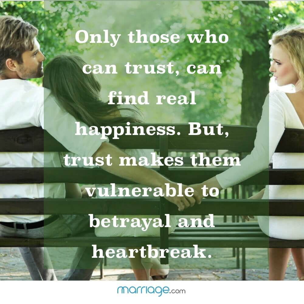 Only those who can trust, can find real happiness. But, trust makes them vulnerable to betrayal and heartbreak.