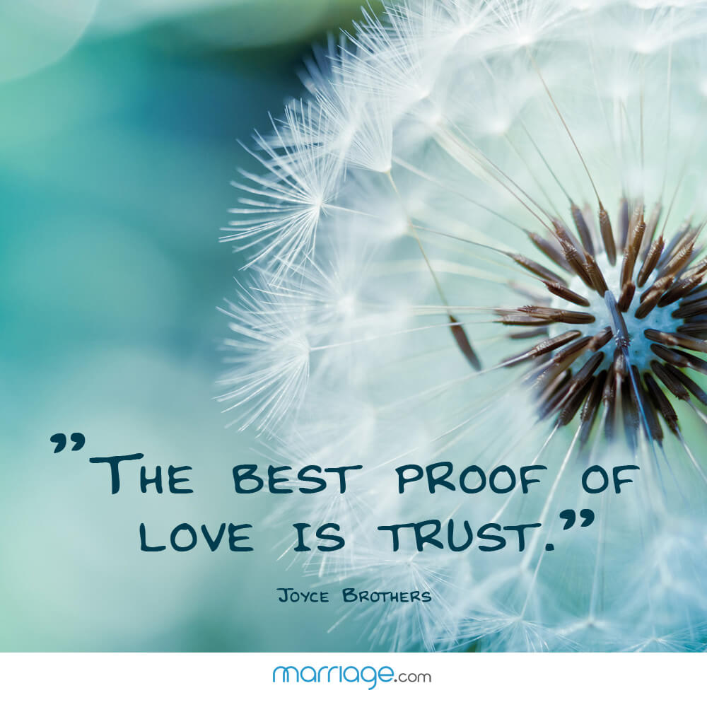 """The best proof of love is trust."" - Joyce Brother"