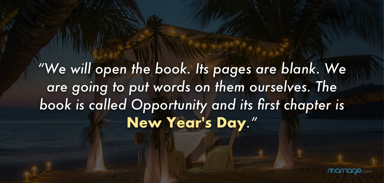 ""\""""We will open the book. Its pages are blank. We are going to put words on them ourselves. The book is called Opportunity and its first chapter is New Year's Day.""""""1260|600|?|en|2|52e33de23a5be2a29c3c46ff983e2681|False|UNLIKELY|0.34520187973976135