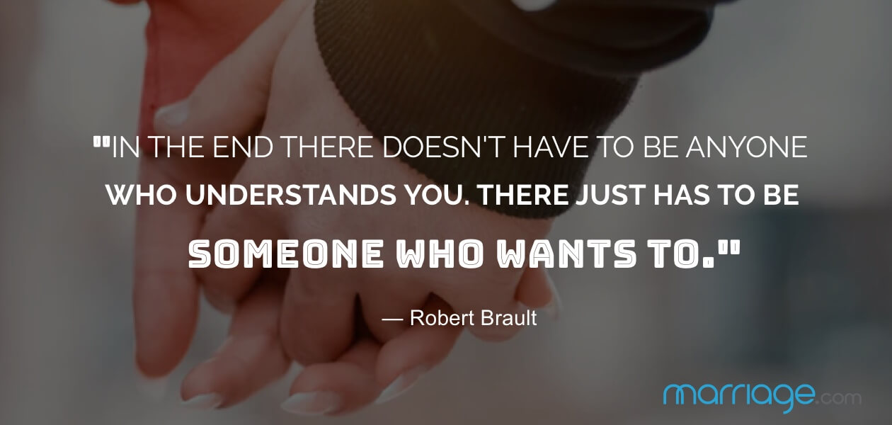 ""\""""In the end there doesn't have to be anyone who understands you. There just has to be someone who wants to."""" — Robert Brault""1260|600|?|en|2|a70bb20ba82d3003e3cc487408c78ea7|False|UNLIKELY|0.29697978496551514